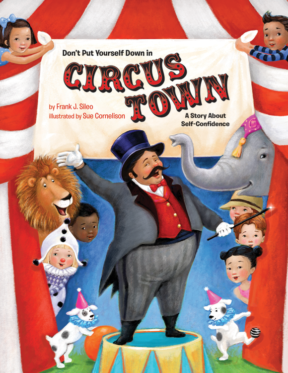 Don't Put Yourself Down in Circus Town: A Story About Self-Confidence cover