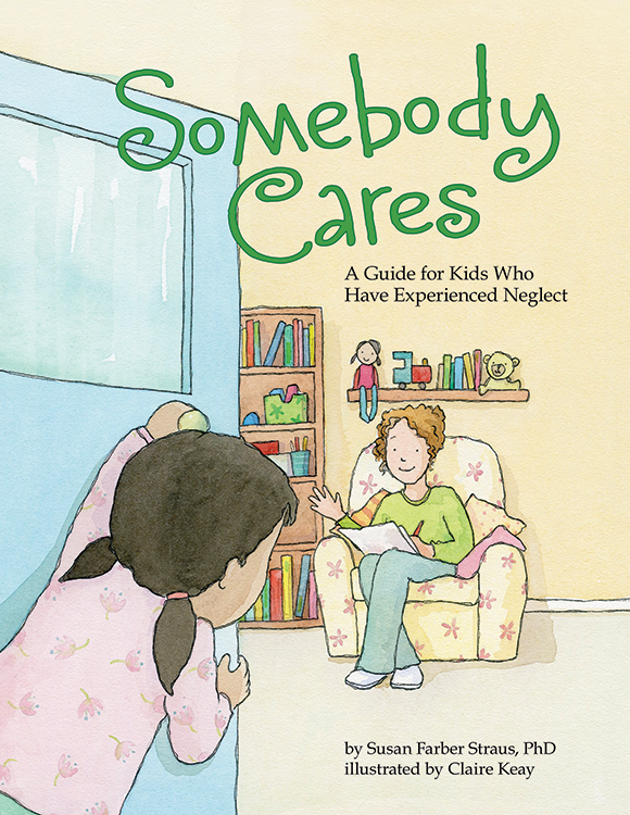Somebody Cares: A Guide for Kids Who Have Experienced Neglect cover